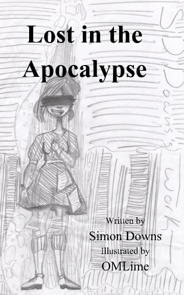 View Lost in the Apocalypse by Simon Downs and OMLime