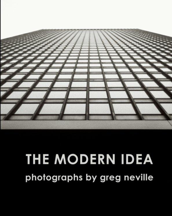 View The Modern Idea by Greg Neville