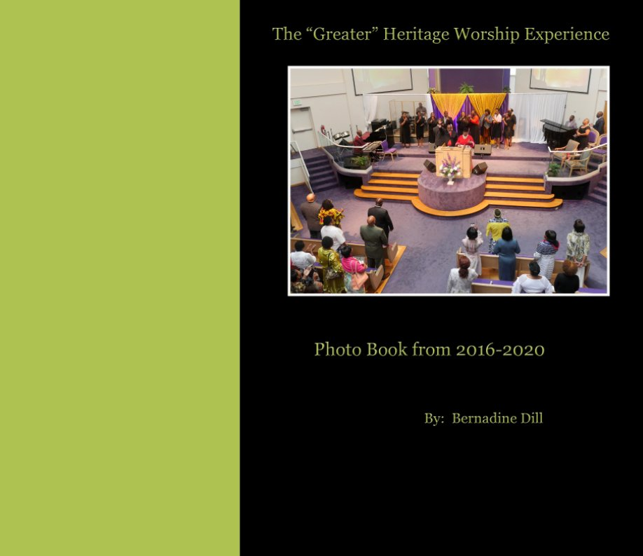 "View The ""Greater"" Heritage Worship Experience 2 by Bernadine Dill"