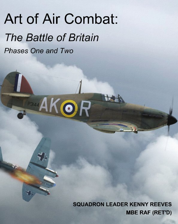 View Art of Air Combat: The Battle of Britain Phases One and Two by Kenny Reeves MBE, RAF (Ret'd)