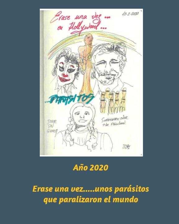 View 2020. CoronaDibus 1. Erase una vez, unos parásitos. by DELIA MARTIN LOPEZ
