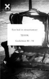 Een bed in straatrumoer - Gedichten  80 - 94 -TJOOK book cover