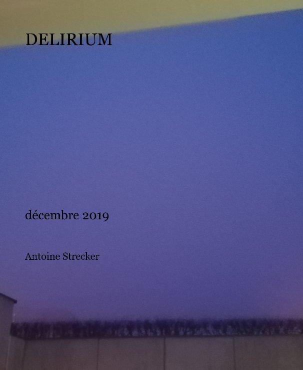 View Delirium by Strecker anoine