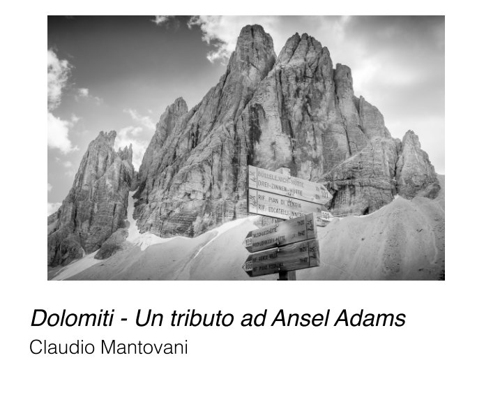 View Dolomiti - Un tributo ad Ansel Adams by Claudio Mantovani