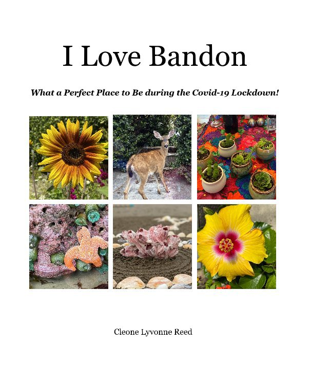 View I Love Bandon by Cleone Lyvonne Reed