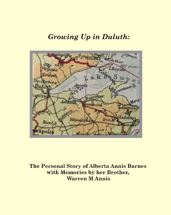 View Growing Up in Duluth by Alberta Annis Barnes