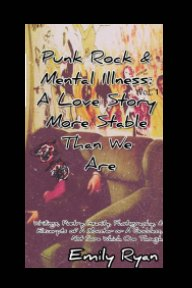 Punk Rock and Mental Illness Vol. 1 A Love Story More Stable Than We Are book cover