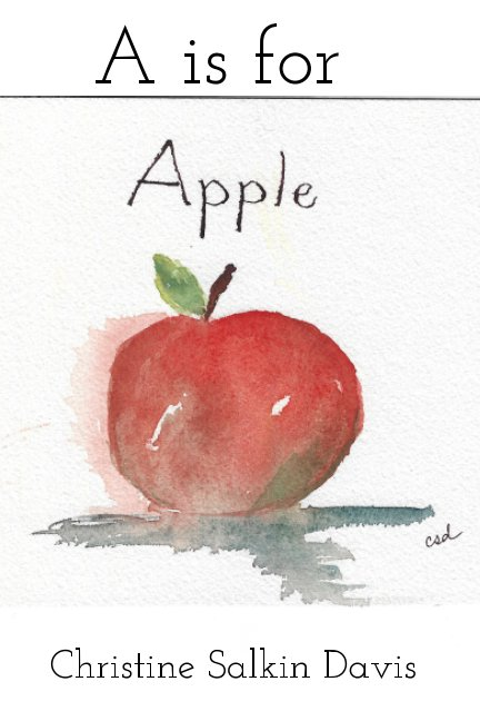 View A is for Apple by Christine Salkin Davis