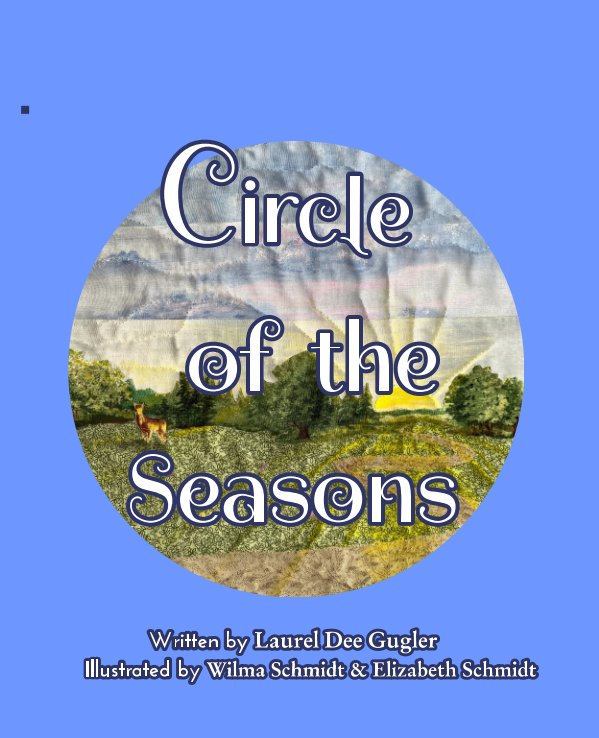 View Circle of the Seasons by Laurel Dee Gugler