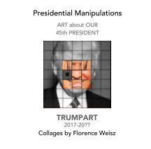 Presidential Manipulations: TRUMPART book cover