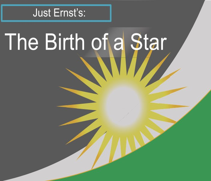 View Just Ernst's Birth of a Star by Just Ernst