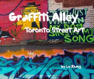 Graffiti Alley: Toronto Street Art book cover