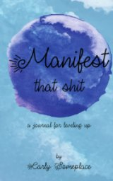 Manifest That Shit book cover