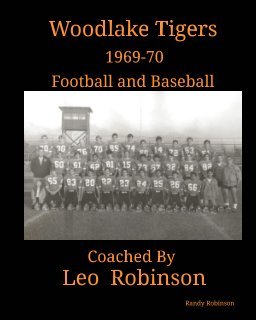 Woodlake Tigers 1969-70 Coached by Leo Robinson book cover