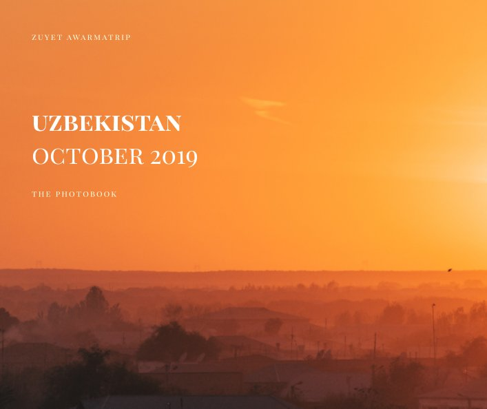 View Uzbekistan, October 2019 by Zuyet Awarmatik