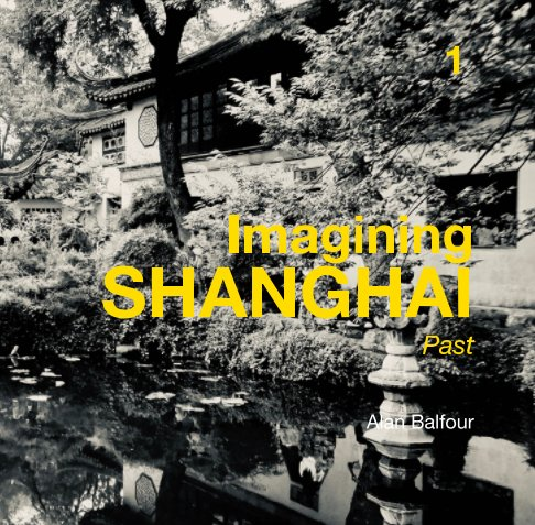 Imagining Shanghai nach Alan Balfour anzeigen
