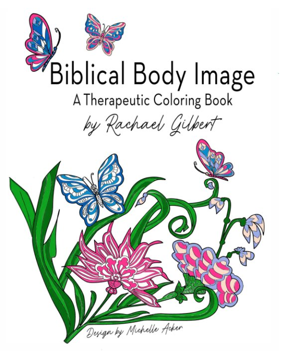 View Biblical Body Image by Rachael Gilbert, M. Acker