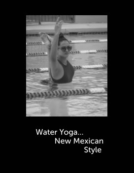 Water Yoga  New Mexican Style book cover