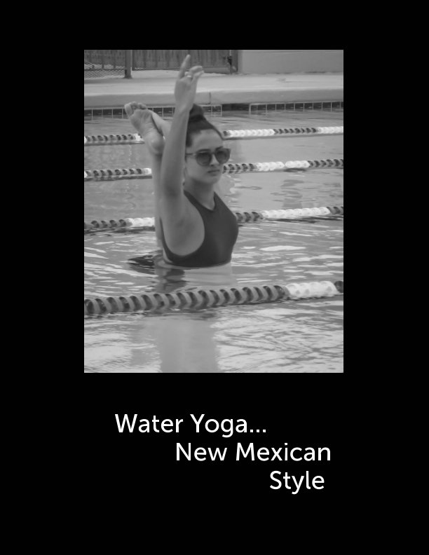 View Water Yoga  New Mexican Style by Ann Walton