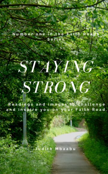 View Staying Strong by Judith Mbaabu