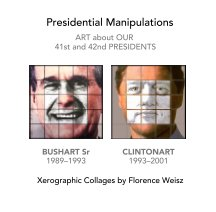 Presidential Manipulations: Bushart Sr and Clintonart book cover