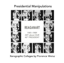 Presidential Manipulations: REAGANART book cover