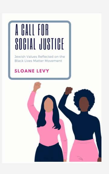 View A Call for Social Justice by Sloane Levy
