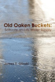 Old Oaken Buckets: Scituate and its Water Supply book cover