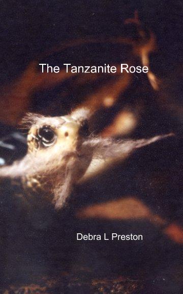 View The Tanzanite Rose by Debra L Preston