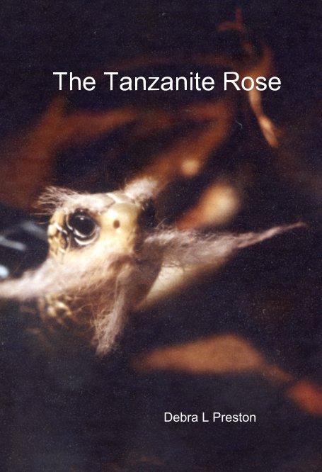 Ver The Tanzanite Rose por Debra L Preston
