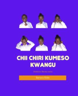 Chii Chiri Kumeso Kwangu? book cover