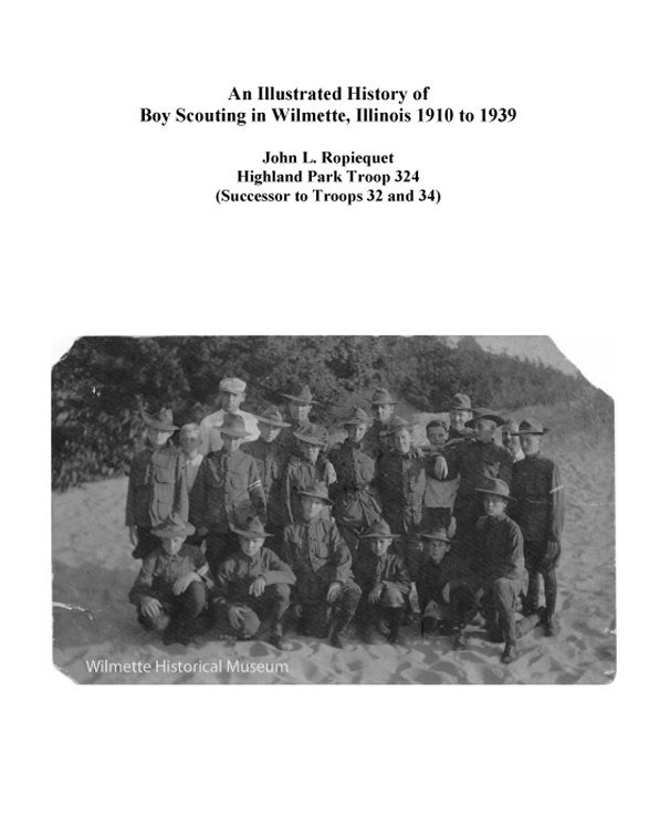 View An Illustrated History of Boy Scouting in Wilmette, Illinois 1910 to 1939 by John Ropiequet