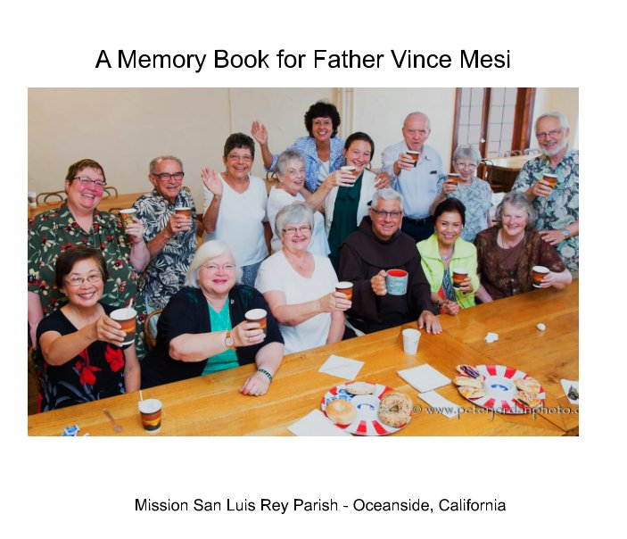View A Memory Book for Father Vince Mesi by Mission San Luis Rey Parish