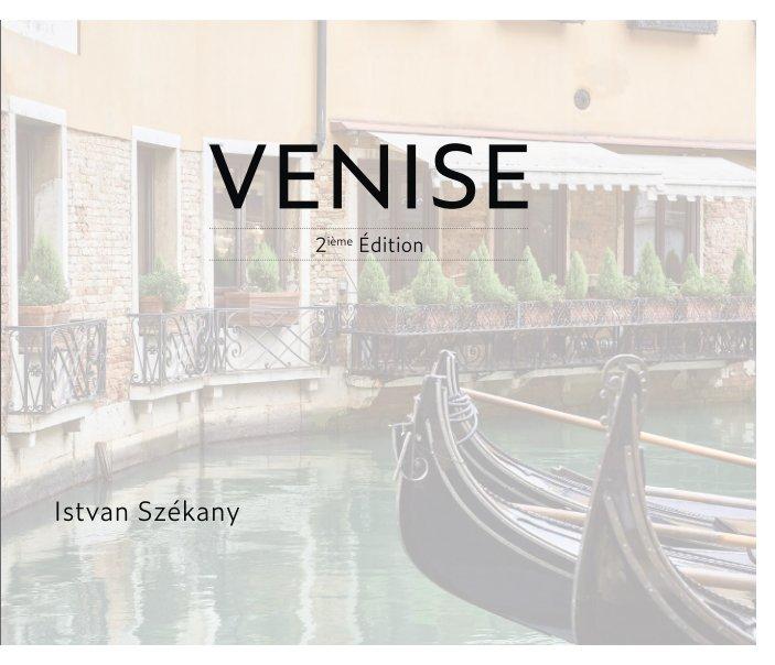 View Venise #02 by Istvan SZEKANY