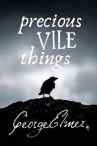 Precious Vile Things book cover