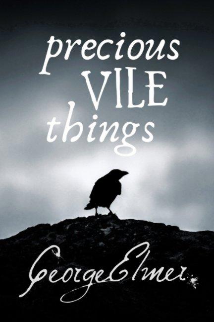 Ver Precious Vile Things por George Elmer