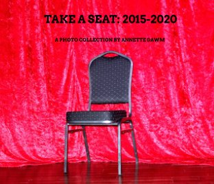 Take A Seat 2015-2020 book cover