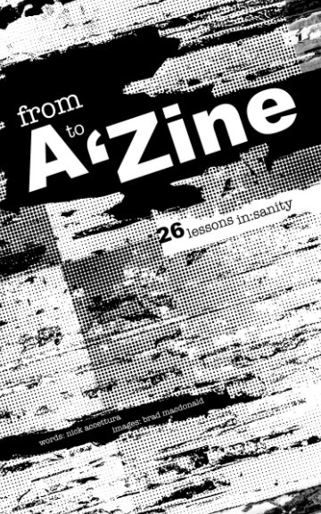 View From A to 'Zine by Nicholas Accettura