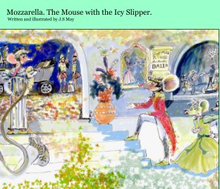 Mozzarella, the Mouse with the Icy Slipper. book cover