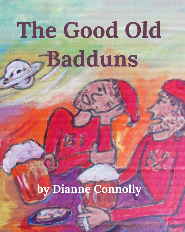 View The Good Old Badduns by Dianne Connolly