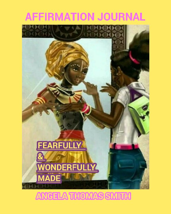 View Fearfully and Wonderfully Made by Certified Life Coach Angela TS