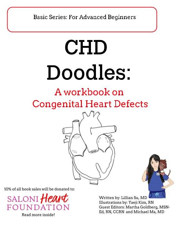 View CHD Doodles: A Workbook on Congenital Heart Defects by YKim, MGoldberg, MMa and LSu