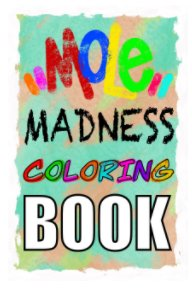 MOLE MADNESS Coloring Book book cover
