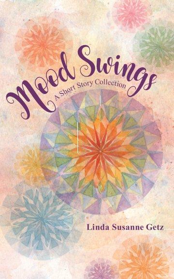 View Mood Swings by Linda Susanne Getz