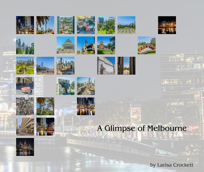 View A Glimpse of Melbourne by Larisa Crockett
