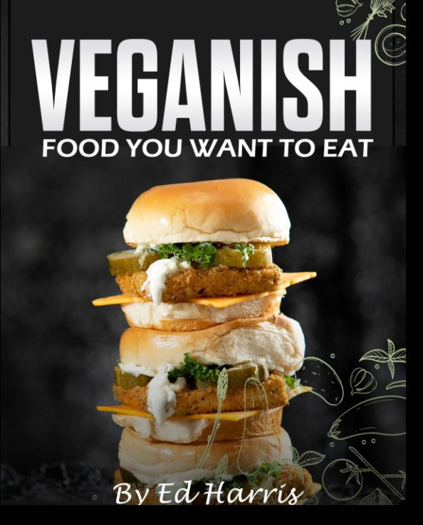 View Veganish by Ed Harris