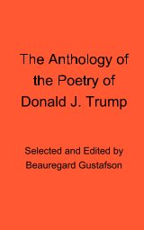 The Anthology of the Poetry of Donald J. Trump book cover
