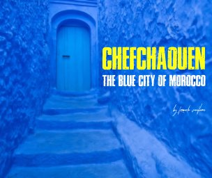 Chefchaouen, The blue city of Morocco book cover