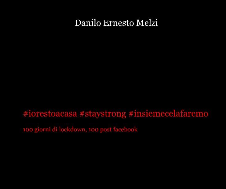 Visualizza #iorestoacasa #staystrong #insiemecelafaremo di Danilo Ernesto Melzi