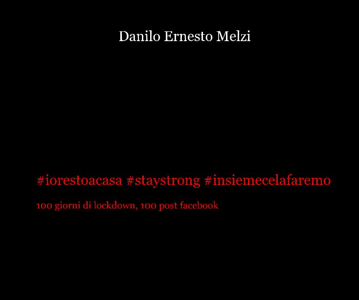 View #iorestoacasa #staystrong #insiemecelafaremo by Danilo Ernesto Melzi